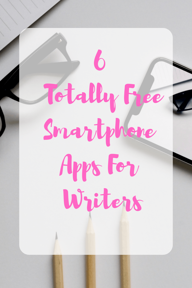 6 (Totally Free) Smartphone Apps for Writers