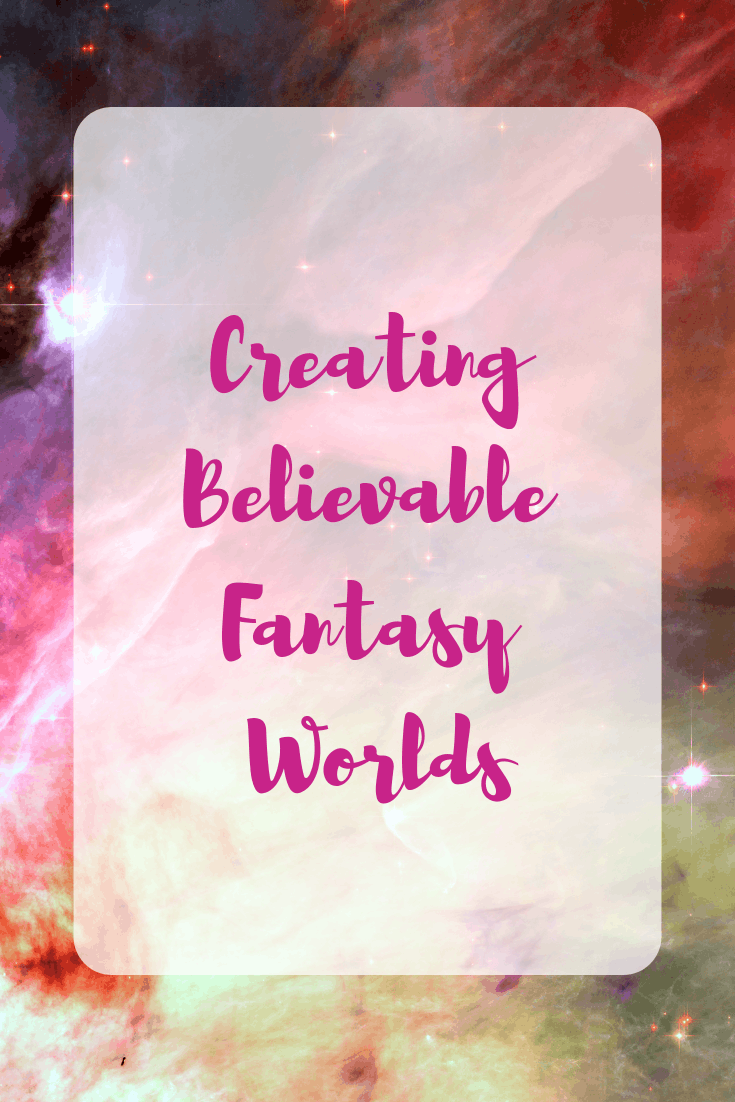 Creating Believable Fantasy Worlds